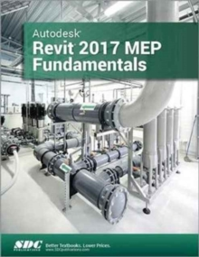 Autodesk Revit 2017 MEP Fundamentals (ASCENT), Paperback Book