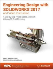 Engineering Design with SOLIDWORKS 2017 (Including Unique Access Code), Paperback Book