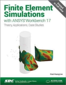 Finite Element Simulations with Ansys Workbench 17 (Including Unique Access Code), Paperback Book