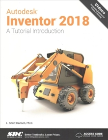 Autodesk Inventor 2018 A Tutorial Introduction, Paperback Book
