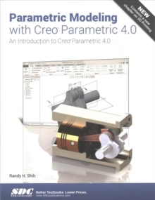 Parametric Modeling with Creo Parametric 4.0, Paperback Book