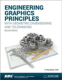 Engineering Graphics Principles with Geometric Dimensioning and Tolerancing, Paperback Book