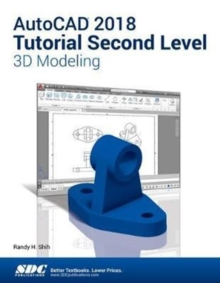 AutoCAD 2018 Tutorial Second Level 3D Modeling, Paperback Book