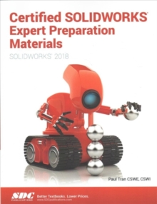 Certified SOLIDWORKS Expert Preparation Materials (SOLIDWORKS 2018), Paperback / softback Book