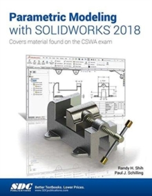 Parametric Modeling with SOLIDWORKS 2018, Paperback / softback Book