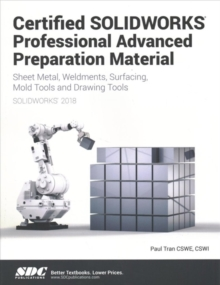 Certified SOLIDWORKS Professional Advanced Preparation Material (SOLIDWORKS 2018), Paperback / softback Book
