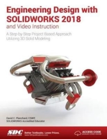 Engineering Design with SOLIDWORKS 2018 and Video Instruction, Paperback Book