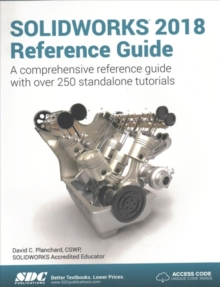SOLIDWORKS 2018 Reference Guide, Paperback Book
