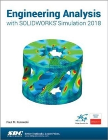 Engineering Analysis with SOLIDWORKS Simulation 2018, Paperback / softback Book