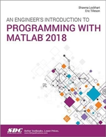 An Engineer's Introduction to Programming with MATLAB 2018, Paperback / softback Book