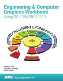 Engineering & Computer Graphics Workbook Using SOLIDWORKS 2019, Paperback / softback Book