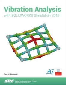 Vibration Analysis with SOLIDWORKS Simulation 2019, Paperback / softback Book