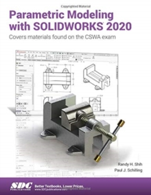 Parametric Modeling with SOLIDWORKS 2020, Paperback / softback Book