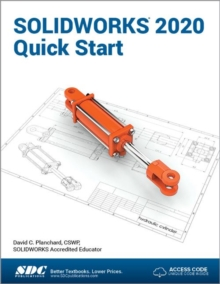 SOLIDWORKS 2020 Quick Start, Paperback / softback Book