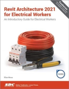Revit Architecture 2021 for Electrical Workers, Paperback / softback Book