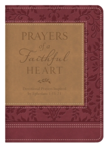 Prayers of a Faithful Heart : Devotional Prayers Inspired by Ephesians 1:15-23, EPUB eBook