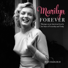 Marilyn Forever : Musings on an American Icon by the Stars of Yesterday and Today, EPUB eBook