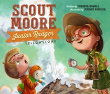 Scout Moore, Junior Ranger : Yellowstone, EPUB eBook