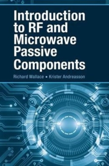 Introduction to RF and Microwave Passive Components, Hardback Book