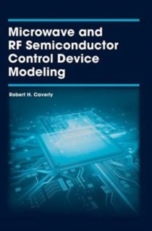 Microwave and RF Semiconductor Control Device Modeling, Hardback Book