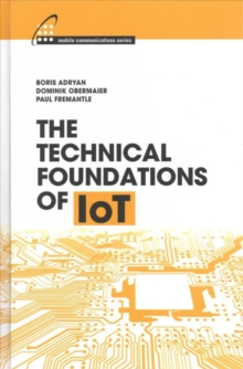 The Technical Foundations of Iot, Hardback Book