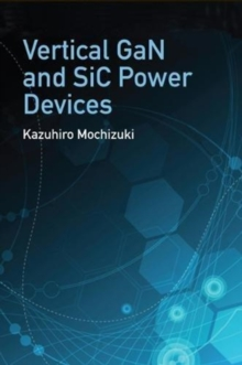 Vertical GaN and SiC Power Devices, Hardback Book