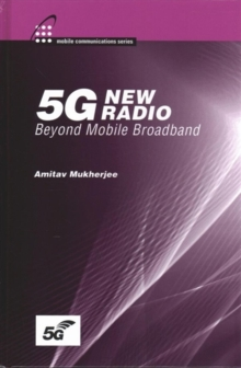 5G New Radio: Beyond Mobile Broadband, Hardback Book