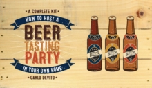 How To Host a Beer Tasting Party In Your Own Home : A Complete Kit, Kit Book