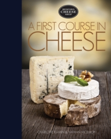 A First Course in Cheese : Bedford Cheese Shop, Hardback Book