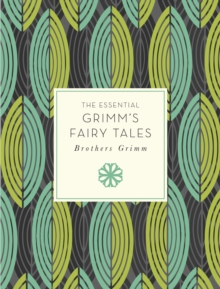 The Essential Grimm's Fairy Tales, Paperback / softback Book
