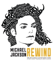 Michael Jackson: Rewind : The Life and Legacy of Pop Music's King, Hardback Book
