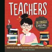 Teachers : There is No Such Thing as As a Hot Coffee & Other Teacher Truths, Hardback Book