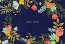 Guest Book : Modern Floral Edition, Hardback Book