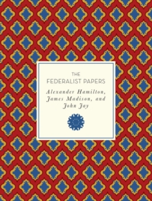 The Federalist Papers, Paperback Book