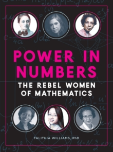 Power in Numbers : The Rebel Women of Mathematics, Hardback Book