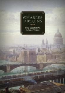 Charles Dickens : The Essential Collection, Hardback Book