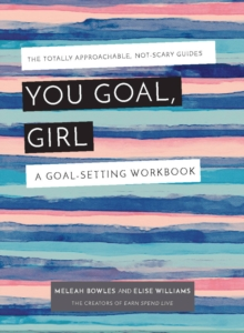 You Goal, Girl : A Goal-Setting Workbook, Paperback / softback Book