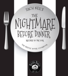 The Nightmare Before Dinner : Recipes to Die For: The Beetle House Cookbook, Hardback Book