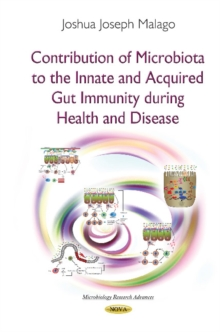 Contribution of Microbiota to the Innate & Acquired Gut Immunity During Health & Disease, Paperback Book