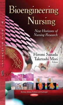 Bioengineering Nursing : New Horizons of Nursing Research, Hardback Book