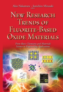 New Research Trends of Fluorite-Based Oxide Materials : From Basic Chemistry & Materials Science to Engineering Applications, Hardback Book