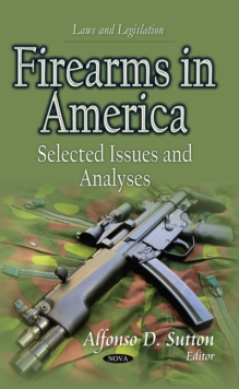 Firearms in America : Selected Issues and Analyses, PDF eBook