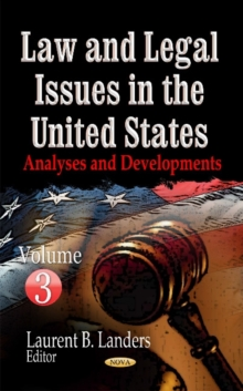 Law & Legal Issues in the United States : Analyses and Developments -- Volume 3, Hardback Book