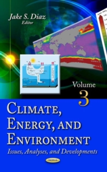 Climate, Energy & Environment : Issues, Analyses & Developments -- Volume 3, Hardback Book