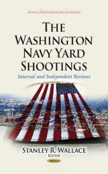 Washington Navy Yard Shootings : Internal & Independent Reviews, Hardback Book