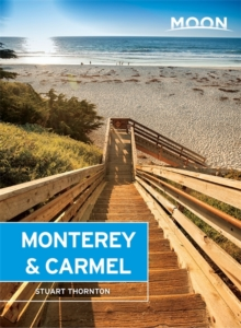 Moon Monterey & Carmel (5th ed) : Including Santa Cruz & Big Sur, Paperback Book