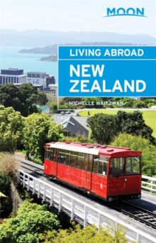 Moon Living Abroad New Zealand (3rd ed), Paperback Book
