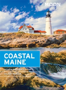 Moon Coastal Maine (Sixth Edition) : Including Acadia National Park, Paperback / softback Book