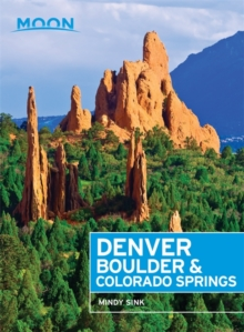 Moon Denver, Boulder & Colorado Springs (First Edition), Paperback / softback Book