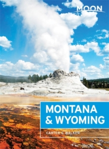 Moon Montana & Wyoming (Third Edition), Paperback Book